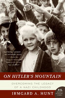 On Hitler's Mountain, Ms.Irmgard A.Hunt