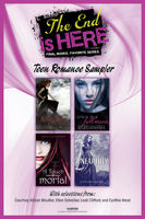 The End Is Here: Teen Romance Sampler, Courtney Allison Moulton, Cynthia Hand, Ellen Schreiber, Leah Clifford