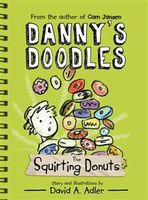 Danny's Doodles: The Squirting Donuts, David Adler