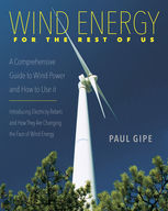 Wind Energy for the Rest of Us, Paul Gipe