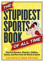 Stupidest Sports Book of All Time, Kathryn Petras, Ross Petras