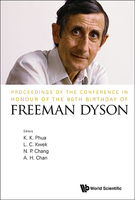 Proceedings of the Conference in Honour of the 90th Birthday of Freeman Dyson, K.K.PhuaL.C.KwekN.P.ChangA.H.Chan