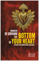 Bottom of Your Heart. Inferno for Commissario Ricciardi, Maurizio De Giovanni