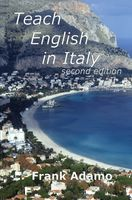 Teach English In Italy : Second Edition, Frank Adamo