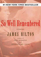 So Well Remembered, James Hilton