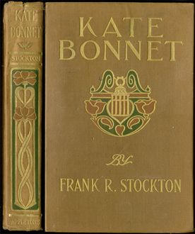 Kate Bonnet / The Romance of a Pirate's Daughter, Frank Richard Stockton