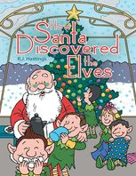 How Santa Discovered the Elves, R.J.Hastings