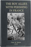 The Boy Allies with Pershing in France; Or, Over the Top at Chateau Thierry, Clair W.Hayes