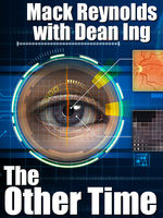 The Other Time, Dean Ing, Mack Reynolds