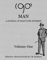 1909 Man – Journal of Masculine Interest, C.M.Burkhart, Richard Neville