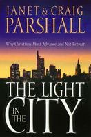 The Light in the City, Craig Parshall, Janet Parshall