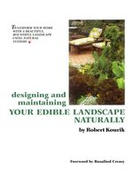 Designing and Maintaining Your Edible Landscape Naturally, Robert Kourik