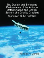 Design and Simulated Performance of the Attitude Determination and Control System of a Gravity Gradient Stabilized Cube Satellite, Windell Jones