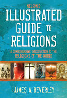 Nelson's Illustrated Guide to Religions, James A. Beverley