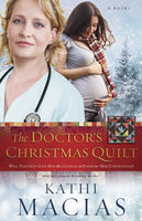 The Doctor's Christmas Quilt, Kathi Macias