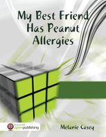 My Best Friend Has Peanut Allergies, Melanie Casey