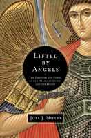 Lifted by Angels, Joel Miller