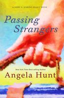 Passing Strangers, Angela Hunt