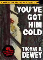 Mac Detective Series 06: You've Got Him Cold, Thomas B.Dewey