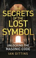 Unlocking the Masonic Code: The Secrets of the Solomon Key, Ian Gittins
