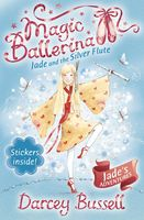 Jade and the Silver Flute (Magic Ballerina, Book 21), Darcey Bussell