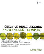 Creative Bible Lessons from the Old Testament, Laurie Polich