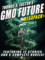 Thomas A. Easton's GMO Future MEGAPACK, Thomas A.Easton
