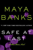 Safe at Last, Maya Banks