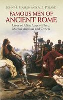 Famous Men of Ancient Rome, A.B.Poland, John H.Haaren