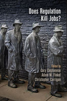 Does Regulation Kill Jobs?, Adam M.Finkel, Carrigan, Cary Coglianese, Christopher Carrigan