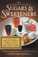 The Ultimate Guide to Sugars and Sweeteners, Alan Barclay, Claudia Shwide-Slavin, Philippa Sandall
