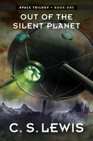 Out of the Silent Planet, Clive Staples Lewis