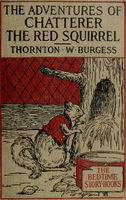 The Adventures of Chatterer the Red Squirrel, Thornton W.Burgess