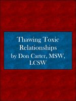 Thawing Toxic Relationships, Don Carter MSW, LCSW