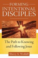 Forming Intentional Disciples, Sherry Weddell