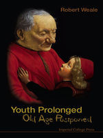 Youth Prolonged: Old Age Postponed, Robert Weale
