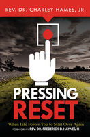 Pressing Reset : When Life Forces You to Start Over Again, Hames Jr.Charley