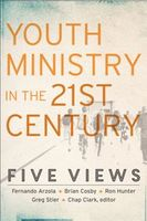 Youth Ministry in the 21st Century (Youth, Family, and Culture), Chap Clark, ed.