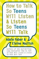 How to Talk So Teens Will Listen & Listen So Teens Will Talk, Adele Faber