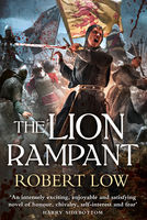 The Lion Rampant (The Kingdom Series), Robert Low