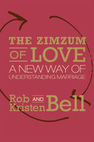 The Zimzum of Love, Kristen Bell, Rob Bell