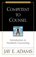 Competent to Counsel, Jay E. Adams