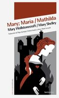 Mary; Maria Mathilda, Mary Shelly, Mary Wollstonecraft