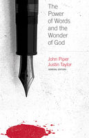 Power of Words and the Wonder of God, John Piper, Justin Taylor