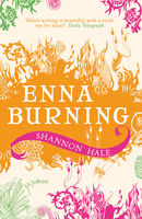 Enna Burning, Shannon Hale