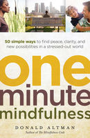 One-Minute Mindfulness, Donald Altman