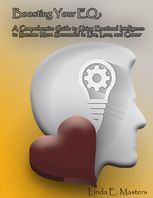 Boosting Your Eq: A Comprehensive Guide to Using Emotional Intelligence to Become More Successful In Life, Love, and Career, Linda E.Masters