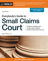 Everybody's Guide to Small Claims Court, Editors of Nolo, Ralph Warner