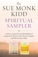 The Sue Monk Kidd Spiritual Sampler, Sue Monk Kidd