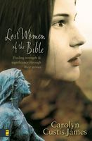 Lost Women of the Bible, Carolyn Custis James